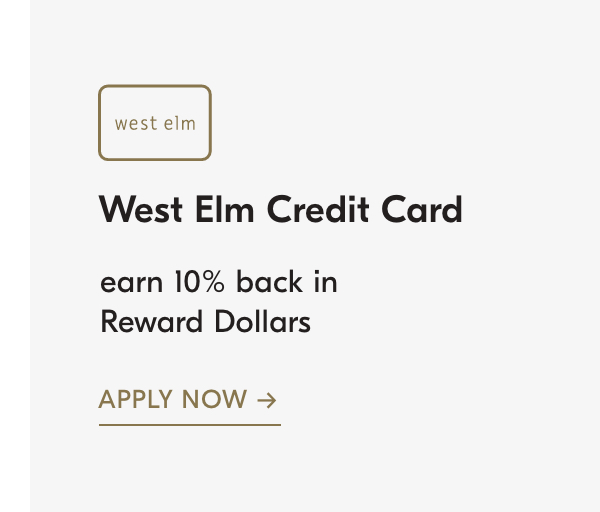 west elm credit card: earn 20% back in Reward Dollars