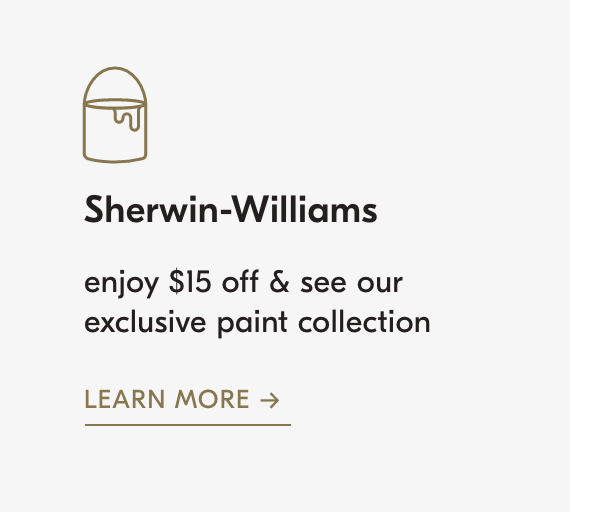 enjoy $15 off & see our exclusive sherwin-williams paint collection