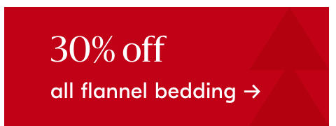 30% off all flannel bedding
