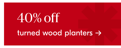 40% off turned wood planters