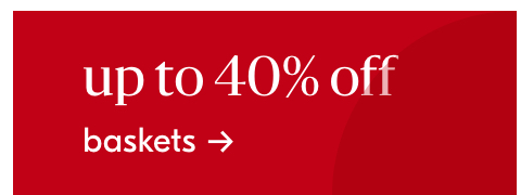 up to 40% off baskets