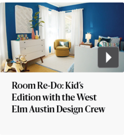 Room re-do kid's edition with the west elm Austin Design Crew